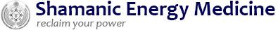 Shamanic Energy Medicine | Soul Therapies